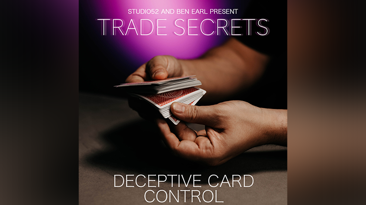 Trade Secrets #5  Deceptive Card Control - Benjamin Earl and Studio 52 video DOWNLOAD