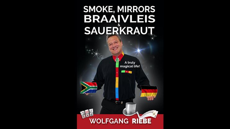 Smoke -  Mirrors, Braaivleis & Sauerkraut by Wolfgang Riebe eBook DOWNLOAD
