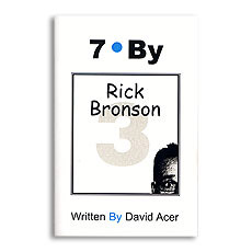 """""""7 By Rick Bronson"""" by David Acer, Vol. 3 in the """"7 By"""" Series -"""