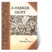 A Darker Light by Ronald J. Dayton - Book