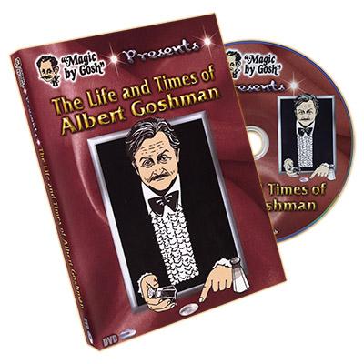 The Life & Times of Albert Goshman - Magic - Gosh