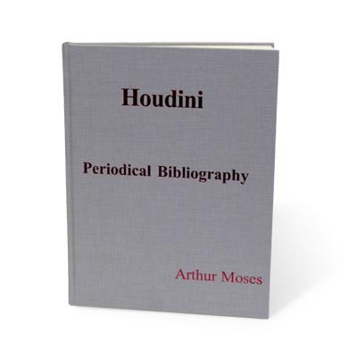 Houdini Periodical Bibliography - Arthur Moses - Libro de Magia