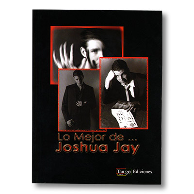Lo Mejor De Joshua Jay (Spanish) by Tango Magic - Libro de Magia