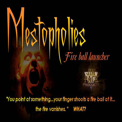 Mestopholies Fire Ball Launcher - Jim Pace