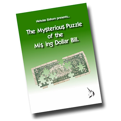The Mysterious Puzzle of The Missing Dollar Bill - Nicholas Einhorn - Libro de Magia