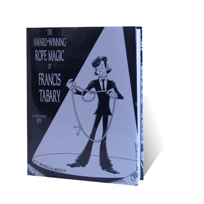 The Award-Winning Rope Magic - Francis Tabary - Libro de Magia