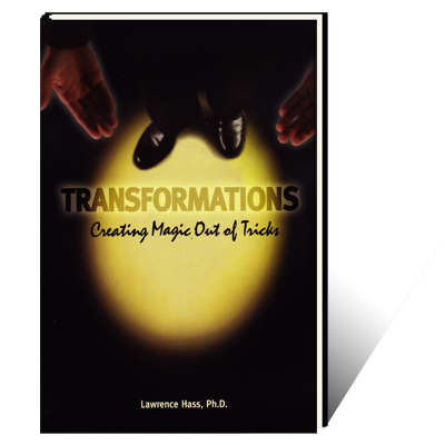 Transformations (Creating Magic Out Of Tricks) - Larry Hass
