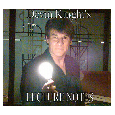 A Knight of Magic Devin Knight's 2009 Lecture Tour Notes - Books