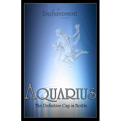 Aquarius (Cap In Bottle) by The Enchantment - Trick