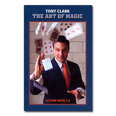 The Art of Magic Lecture Notes 2.0 by Tony Clark - Book