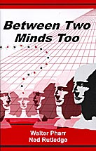 Between Two Minds Too by Ned Rutledge and Walter Pharr -Book