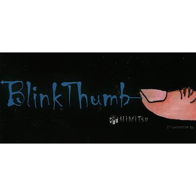 Blink Thumb - Himitsu Magic