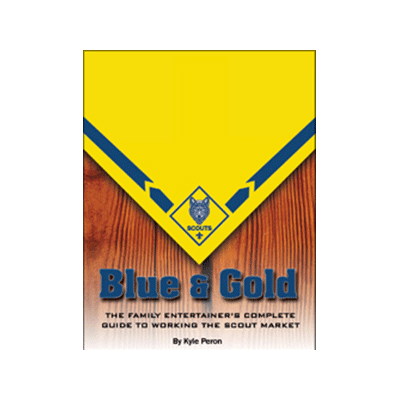 Blue and Gold (The Complete Guide to Working the Scout Market) by Kyle Peron - Book