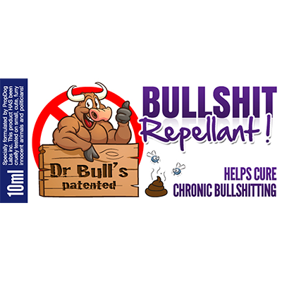 Dr Bull's Patented Bullshit Repellent by David Bonsall and PropDog