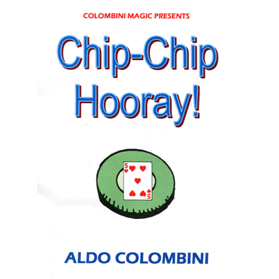 Chip Chip Hurray by Wild-Colombini Magic - Trick