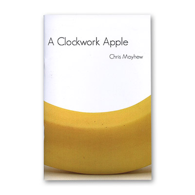 Clockwork Apple by Chris Mayhew and Vanishing Inc. - Book