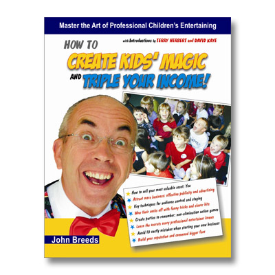 How to Create Kid's Magic And Triple Your Income by John Breeds - Book