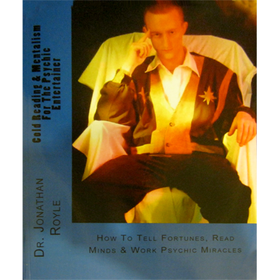 Cold Reading & Mentalism For The Psychic Entertainer by Jonathan Royle ebook DOWNLOAD
