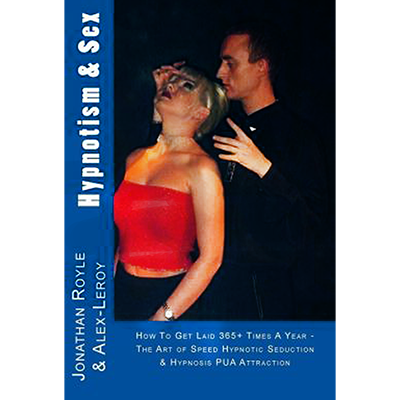Hypnotism & Sex by Jonathan Royle and Alex-Leroy - ebook DOWNLOAD