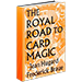 Royal Road to Card Magic by Hugard & Conjuring Arts Research Center - eBook DOWNLOAD
