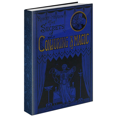 Secrets of Conjuring And Magic by Robert Houdin & The Conjuring Arts Research Center eBook DOWNLOAD