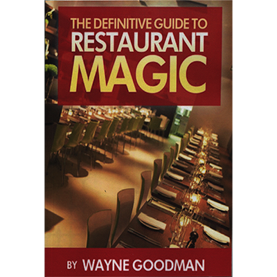 Definitive Guide to Restaurant Magic by Wayne Goodman