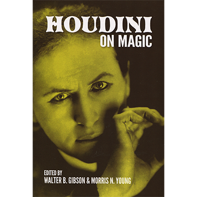 Houdini On Magic by Harry Houdini and Dover Publications