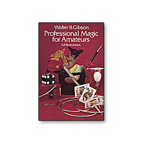 Professional Magic for Amatuers by Walter B Gibson - Book