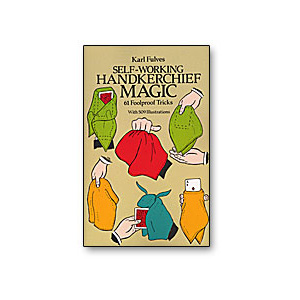Self Working Handkerchief Magic by Karl Fulves - Book