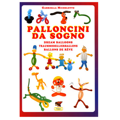 Dream Balloons Book (Palloncini Da Sogno) G. Michelotto