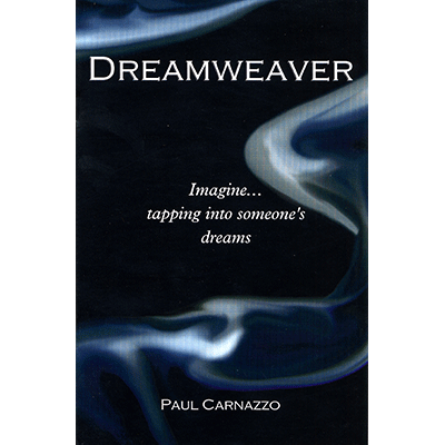 Dreamweaver (with Gimmicks)by Paul Carnazzo