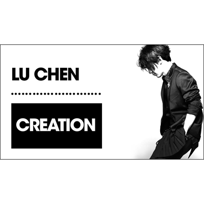 Creation by Lu Chen video DOWNLOAD