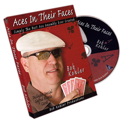 Aces In Their Faces by Bob Kohler (With Cards) - DVD