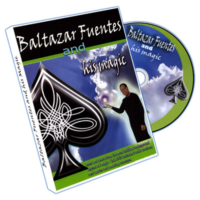 Baltazar Fuentes And His Magic by Baltazar Fuentes