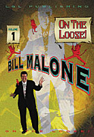 Bill Malone On the Loose- #1, DVD