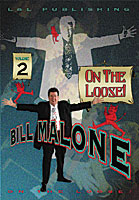 Bill Malone On the Loose #2 video DOWNLOAD