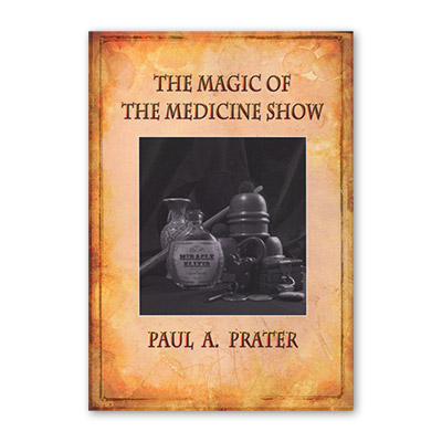 Magic of The Medicine Show  (With DVD) by Paul Prater  and Leaping Lizards - DVD