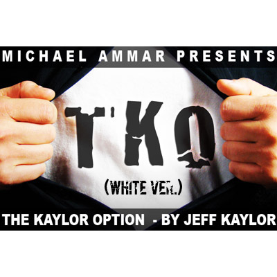 TKO: The Kaylor Option WHITE(Book, DVD, Gimmick) by Jeff Kaylor and Michael Ammar - DVD