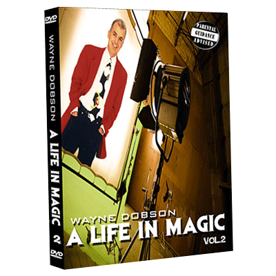 A Life In Magic - From Then Until Now Vol.2 by Wayne Dobson and