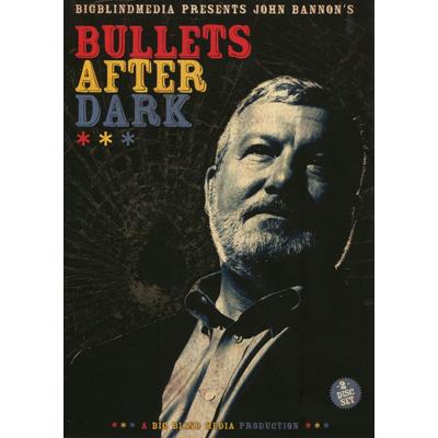 Bullets After Dark (2 download Set) by John Bannon & Big Blind M