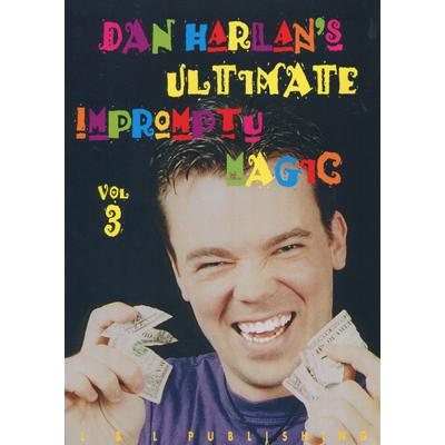 Ultimate Impromptu Magic Vol 3 by Dan Harlan video DOWNLOAD