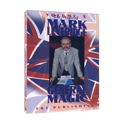 Magic Of Mark Leveridge Vol.3 General Magic by Mark Leveridge video DOWNLOAD