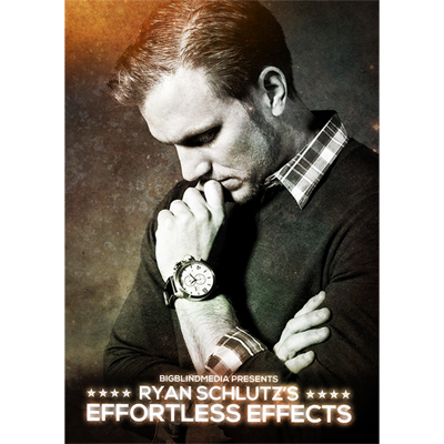 Ryan Schlutz's Effortless Effects by Big Blind Media
