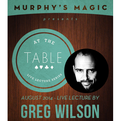 At the Table Live Lecture - Gregory Wilson 8/27/2014 - video DOWNLOAD