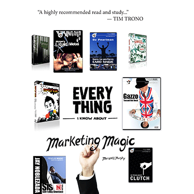 Every Thing I Know About Marketing Magic by Maxwell Murphy - Book