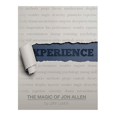 Experience: The Magic of Jon Allen (SOFT COVER) by John Lovick and Vanishing Inc.