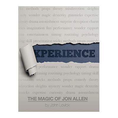 Experience: The Magic of Jon Allen (SOFT COVER) by John Lovick and Vanishing Inc.
