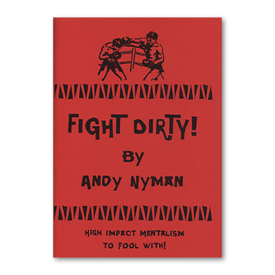 Fight Dirty: Lecture Notes by Andy Nyman & Alakazam Magic