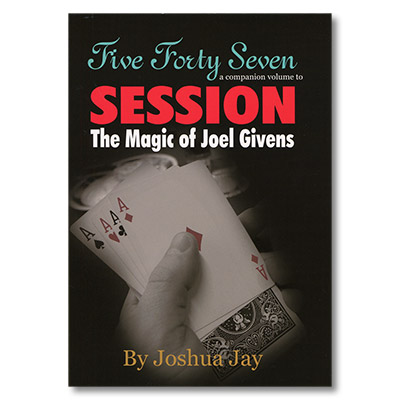Five Forty Seven by Joel Givens and Joshua Jay - Book