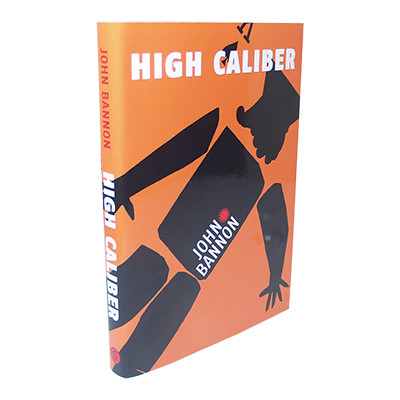 High Caliber (Signed Edition) by John Bannon - Book